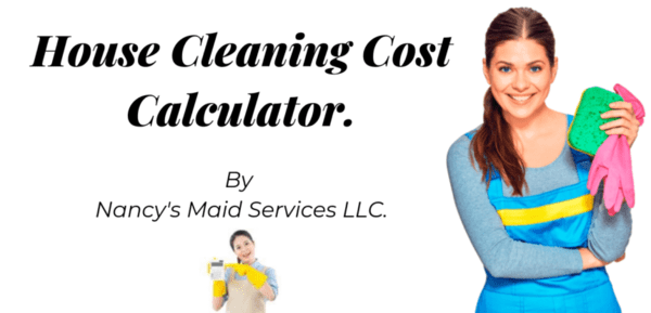 House Cleaning Cost Calculator House Cleaning Estimates