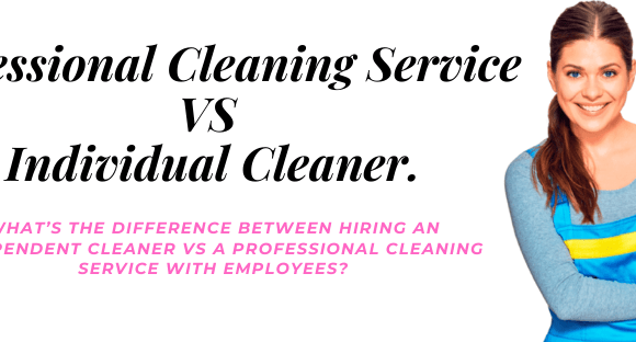 Hiring a Cleaning Company VS an Individual Cleaner