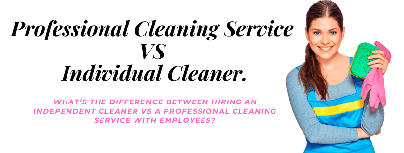 Hiring a Cleaning Company vs an Individual